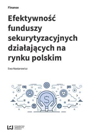 Okładka książki/ebooka Efektywność funduszy sekurytyzacyjnych działających na rynku polskim