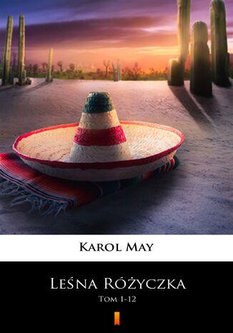 Okładka książki Leśna Różyczka (1-12). Leśna Różyczka. Tom 1-12