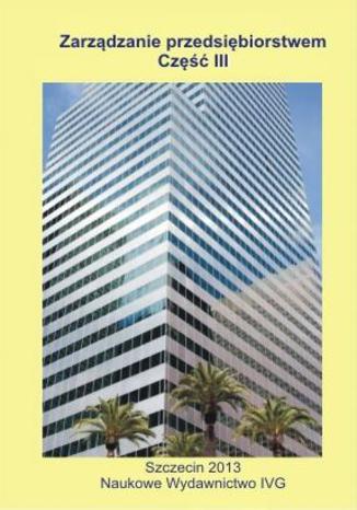 Okładka książki Zarządzanie przedsiębiorstwem - Część III