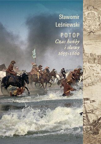 Okładka książki Potop. Czas hańby i sławy 1655-1660