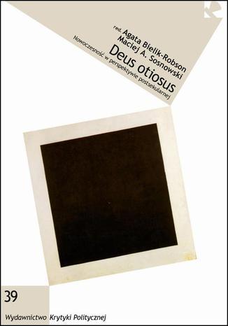 Okładka książki Deus otiosus Nowoczesność w perspektywie postsekularnej