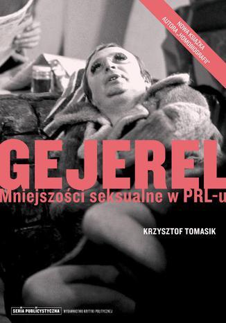 Okładka książki/ebooka Gejerel. Mniejszości seksualne w PRL-u