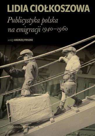 Okładka książki/ebooka Publicystyka polska na emigracji 1940-1960
