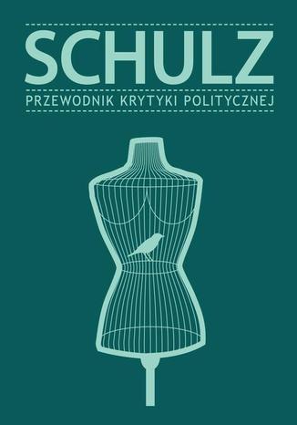 Okładka książki Schulz. Przewodnik Krytyki Politycznej