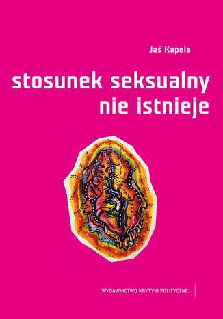 Okładka książki/ebooka Stosunek seksualny nie istnieje