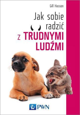 Okładka książki Jak sobie radzić z trudnymi ludźmi