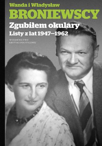 Okładka książki Zgubiłem okulary. Listy Wandy i Władysława