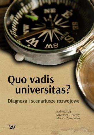 Okładka książki/ebooka Quo vadis universitas? Diagnoza i scenariusze rozwojowe