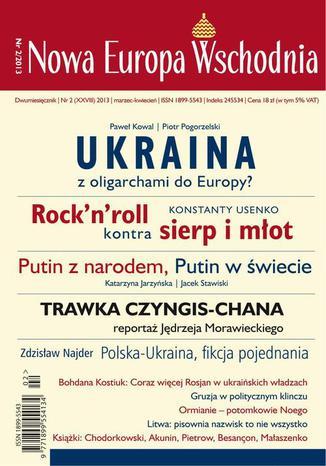 Okładka książki Nowa Europa Wschodnia 2/2013. Ukraina z oligarchami do Europy?