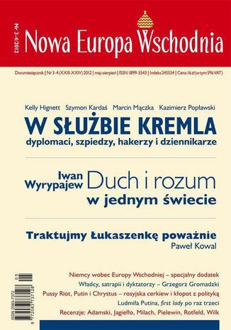 Okładka książki Nowa Europa Wschodnia 3-4/2012. W służbie kremla