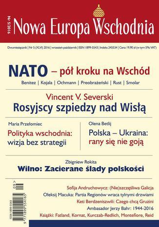 Okładka książki Nowa Europa Wschodnia 5/2016. Nato - pół kroku na Wschód