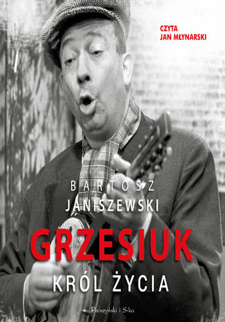 Okładka książki/ebooka Grzesiuk. Król życia
