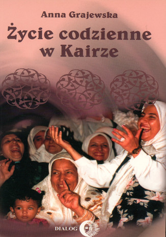 Okładka książki Życie codzienne w Kairze