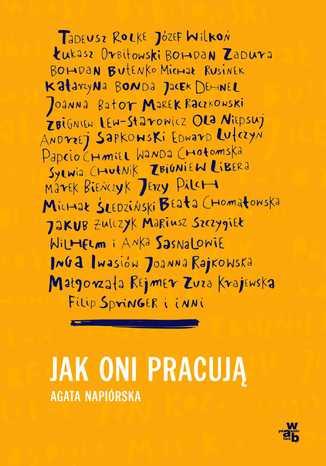 Okładka książki/ebooka Jak oni pracują? Rozmowy z polskimi twórcami