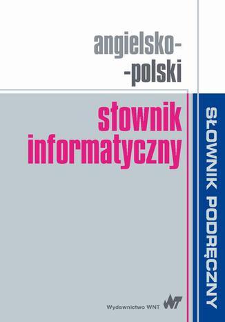 Okładka książki Angielsko-polski słownik informatyczny
