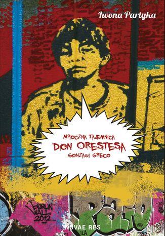 Okładka książki/ebooka Mroczna tajemnica Don Orestesa Gonzagi Greco