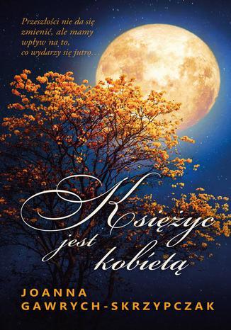 Okładka książki Księżyc jest kobietą