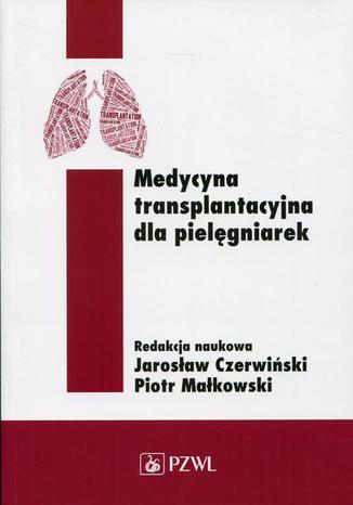 Okładka książki Medycyna transplantacyjna dla pielęgniarek
