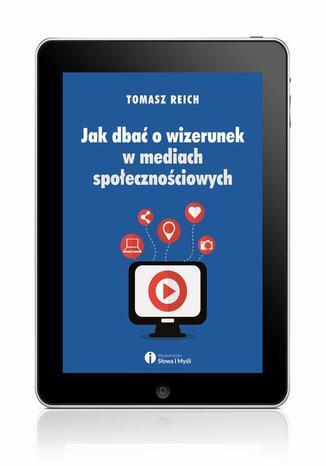 Okładka książki Jak dbać o wizerunek w mediach społecznościowych