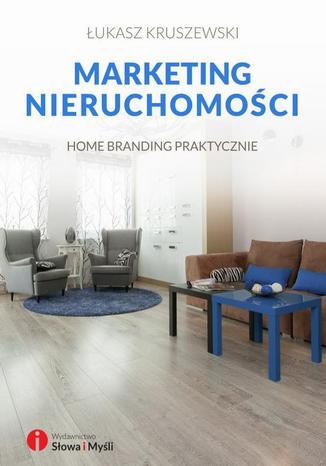 Okładka książki/ebooka Marketing nieruchomości. Home branding praktycznie