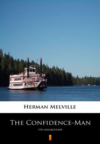 Okładka książki The Confidence-Man. His Masquerade