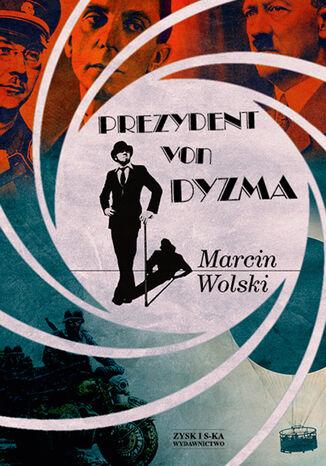 Okładka książki Prezydent von Dyzma