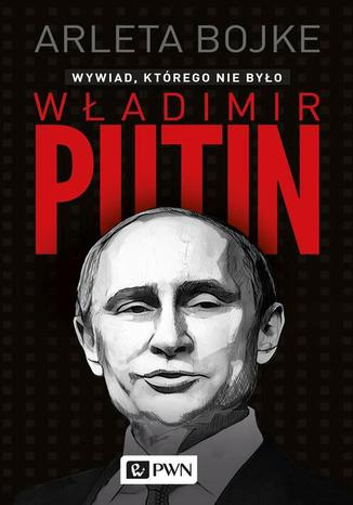 Okładka książki Władimir Putin. Wywiad, którego nie było