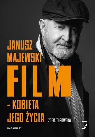 Okładka książki Janusz Majewski film kobieta jego życia