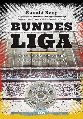 Okładka książki/ebooka Bundesliga. Niezwykła opowieść o niemieckim futbolu