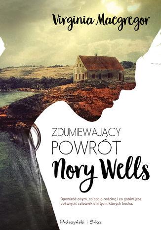 Okładka książki Zdumiewający powrót Nory Wells