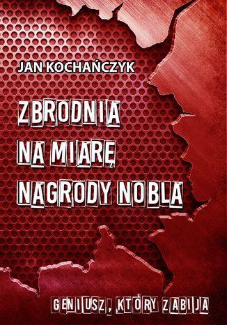 Okładka książki Zbrodnia na miarę Nagrody Nobla