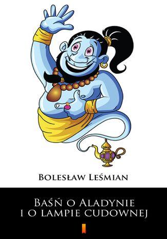 Okładka książki Baśń o Aladynie i o lampie cudownej
