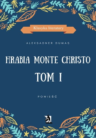 Okładka książki Hrabia Monte Christo. Tom I