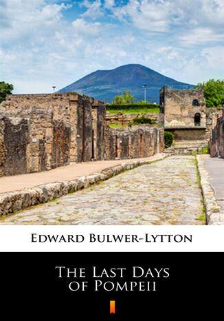 Okładka książki The Last Days of Pompeii