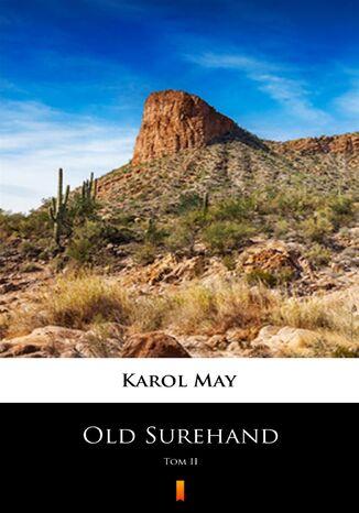 Okładka książki/ebooka Old Surehand (Tom II). Old Surehand. Tom II