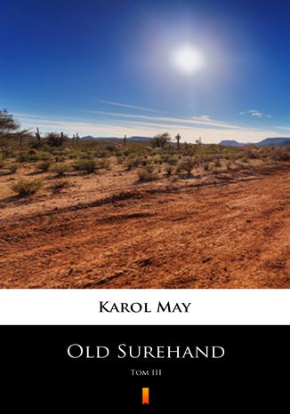 Okładka książki Old Surehand (Tom III). Old Surehand. Tom III