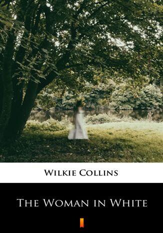 Okładka książki The Woman in White