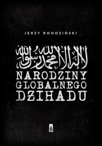 Okładka książki/ebooka Narodziny globalnego dżihadu