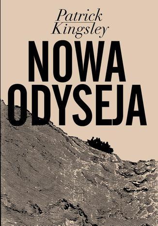 Okładka książki/ebooka Nowa Odyseja. Opowieść o kryzysie uchodźczym w Europie