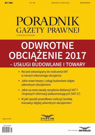 Okładka książki/ebooka Odwrotne obciążenie 2017  usługi budowlane i towary (PGP 2/2017)