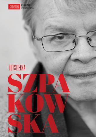 Okładka książki Szpakowska. Outsiderka