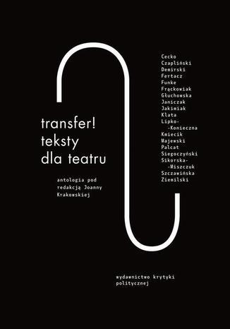 Okładka książki/ebooka Transfer. Teksty dla teatru. Antologia