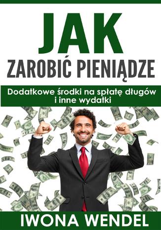 Okładka książki Jak zarobić pieniądze