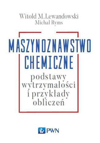 Okładka książki Maszynoznawstwo chemiczne. Podstawy wytrzymałości i przykłądy obliczeń