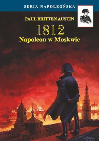 Okładka książki Napoleon w Moskwie