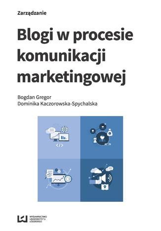 Okładka książki/ebooka Blogi w procesie komunikacji marketingowej