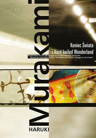 Okładka książki Koniec Świata i Hard-boiled Wonderland