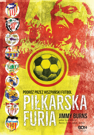 Okładka książki Piłkarska furia. Podróż przez hiszpański futbol