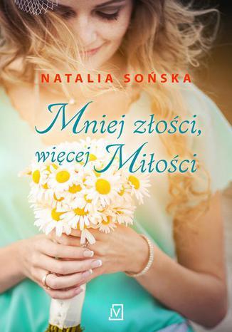 Okładka książki/ebooka Mniej złości, więcej miłości