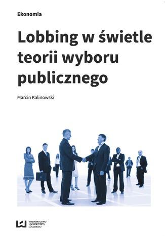 Okładka książki/ebooka Lobbing w świetle teorii wyboru publicznego
